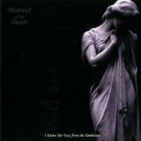Purchase Mistress of the Dead - I Know Her Face from the Tombstone