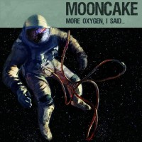 Purchase Mooncake - More Oxygen, I Said... (CDS)