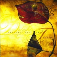 Purchase Onyx Eyes - Delights And Tears