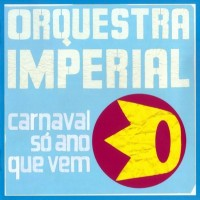 Purchase Orquestra Imperial - Carnaval Só Ano Que Vem