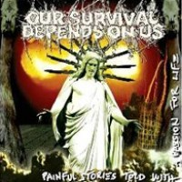 Purchase Our Survival Depends On Us - Painful Stories Told With A Passion For Life