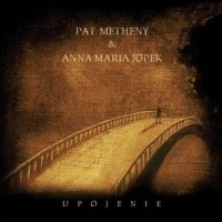 Purchase Pat Metheny & Anna Maria Jopek - Upojenie