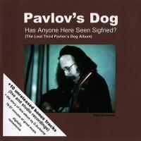 Purchase Pavlov's Dog - Has Anyone Here Seen Sigfried?