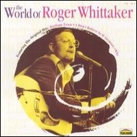 Purchase Roger Whittaker - The World of Roger Whittaker