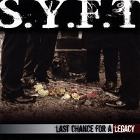 Purchase S.Y.F.T. - Last Chance For A Legacy