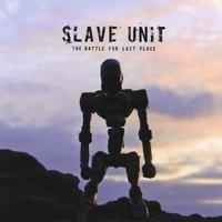 Purchase Slave Unit - The Battle For Last Place