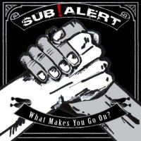Purchase Sub Alert - What Makes You Go On (EP)