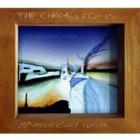Purchase The Chameleons - Script Of The Bridge (25Th Anniversary Edition) CD1