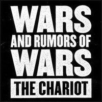 Purchase The Chariot - Wars and Rumors of Wars