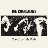 Purchase The Charlatans - You Cross My Path CD1