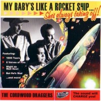 Purchase The Cordwood Draggers - My Baby's Like A Rocket Ship
