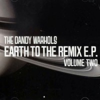 Purchase The Dandy Warhols - Earth To The Remix Volume Two (EP)