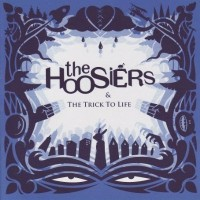Purchase The Hoosiers - The Trick To Life