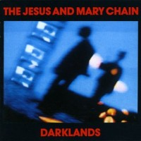 Purchase The Jesus & Mary Chain - Darklands