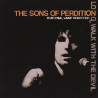 Purchase The Sons Of Perdition - Long Walk With the Devil