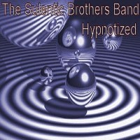 Purchase The Sulentic Brothers Band - Hypnotized