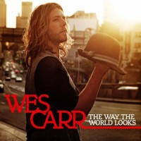 Purchase Wes Carr - The Way The World Looks CD1
