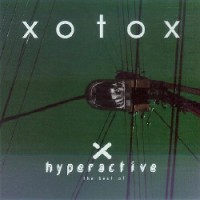 Purchase Xotox - Hyperactive (The Best Of)