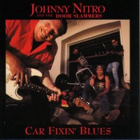 Purchase Johnny Nitro & The Door Slamme - Car Fixin' Blues