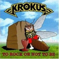 Purchase Krokus - To Rock Or Not To Be