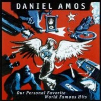 Purchase Daniel Amos - Our Personal Favorite World Famous Hits