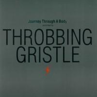 Purchase Throbbing Gristle - Journey Through A Body