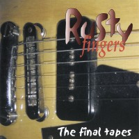 Purchase Rusty Fingers - The Final Tapes
