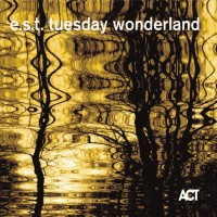 Purchase E.S.T - Tuesday Wonderland