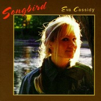 Purchase Eva Cassidy - Songbird