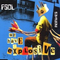 Purchase Future Sound Of London - We Have Explosive [Remixes]