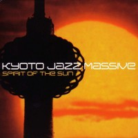 Purchase Kyoto Jazz Massive - Spirit Of The Sun