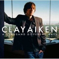Purchase Clay Aiken - A Thousand Different Ways