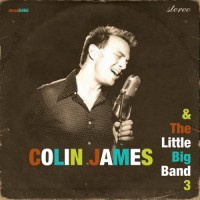 Purchase Colin James - Colin James & The Little Big Band 3