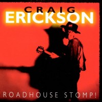 Purchase Craig Erickson - Roadhouse Stomp!