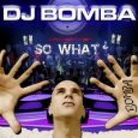 Purchase Dj Bomba - So What