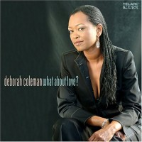 Purchase Deborah Coleman - What About Love?