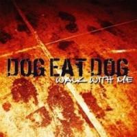 Purchase Dog Eat dog - Walk with me
