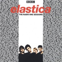Purchase Elastica - The Radio One Sessions