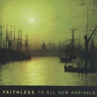 Purchase Faithless - To All New Arrivals
