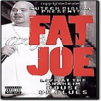 Purchase Fat Joe - Live At The Anaheim House Of Blues