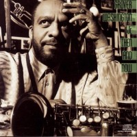 Purchase Grover Washington Jr. - Then And Now