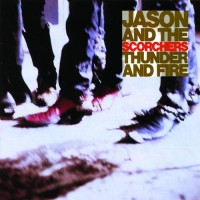 Purchase Jason & The Scorchers - Thunder And Fire