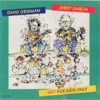 Purchase Jerry Garcia & David Grisman - Not For Kids Only