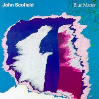 Purchase John Scofield - Blue Matter