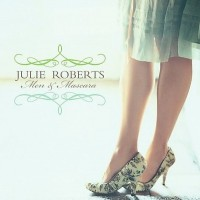 Purchase Julie Roberts - Men & Mascara