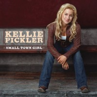 Purchase Kellie Pickler - Small Town Girl