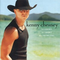 Purchase Kenny Chesney - No Shoes, No Shirt, No Problems