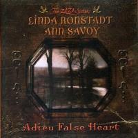 Purchase Linda Ronstadt & Ann Savoy - Adieu False Heart
