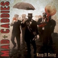 Purchase Mad Caddies - Keep It Going