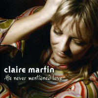 Purchase Claire Martin - He Never Mentioned Love